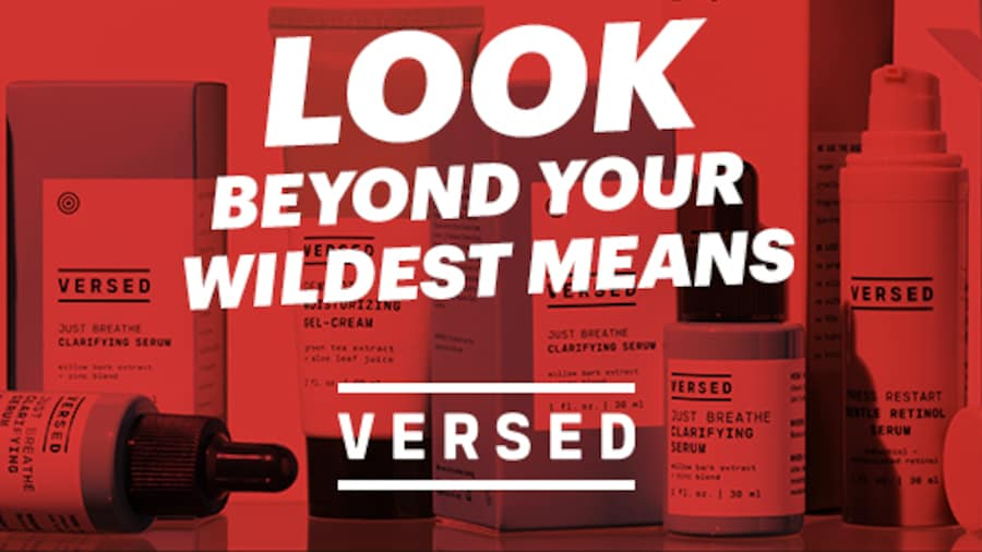 Look Beyond Your Wildest Means - Versed